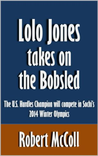 Lolo Jones takes on the Bobsled: The U.S. Hurdles Winner will compete in Sochi's 2014 Winter Olympics [Article]