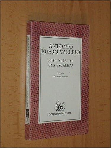 HISTORIA DE UNA ESCALERA Edicion de Virtudes Serrano: Amazon.es: Buero Vallejo, Antonio: Libros