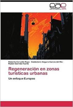 Regeneraci?3n en zonas tur?-sticas urbanas: Un enfoque Europeo by Roberto Cervell?3-Royo (2012-03-24)