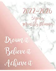 2022-2026 Monthly Planner 5 Years-Dream it, Believe it, Achieve it: Five Year Monthly Planner with Goals, US Holidays & Inspirational Quotes - Cute Marble & Rose Gold Cover - Lovely Gift for Women