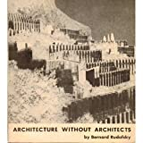Architecture Without Architects, Rudofsky, Bernard, 0902620789