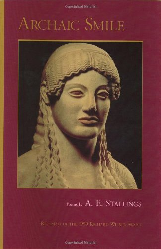 Archaic Smile: Poems by A. E. Stallings (1-Nov-1999) Hardcover