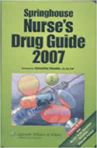 Springhouse Nurse's Drug Guide 2007: 9781582559322: Medicine & Health Science Books @ Amazon.com