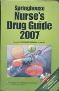 Springhouse Nurse's Drug Guide 2007: 9781582559322: Medicine & Health Science Books @ Amazon.com
