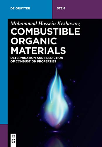 Combustible Organic Materials: Determination and Prediction of Combustion Properties (De Gruyter Stem) (de Gruyter Textb