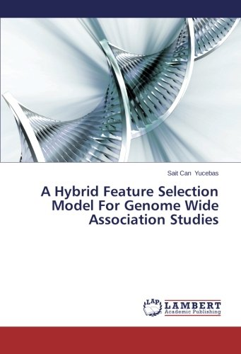 A Hybrid Feature Selection Model For Genome Wide Association Studies pdf