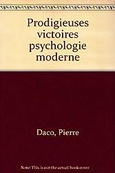 Les prodigieuses victoires de la psychologie moderne (Collection Marabout service) (French Edition)