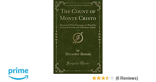 Amazon Com The Count Of Monte Cristo Vol 1 Illustrated With
