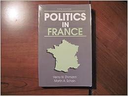 Book Politics in France (The Harpercollins Series in Comparative Politics)