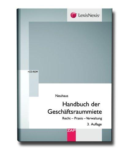 Handbuch der Geschäftsraummiete: Recht - Praxis - Verwaltung Gebundenes Buch – 27. Juni 2008 Kai-Jochen Neuhaus 3896553216 Privatrecht / BGB Immobiliar