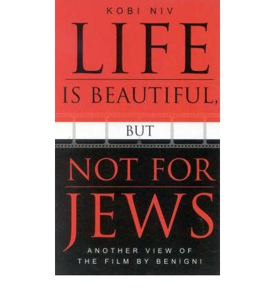 Download [(Life is Beautiful, But Not for Jews: Another View of the Film by Benigni)] [Author: Kobi Niv] published on (October, 2003) pdf