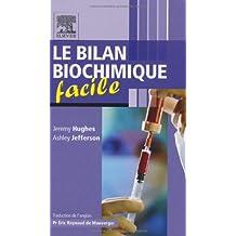 BILAN BIOCHIMIQUE FACILE (LE)