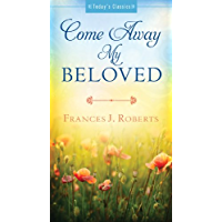 Come Away My Beloved (Today's Classics)