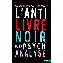 Anti-livre noir de la psychanalyse (L') [ancienne édition]
