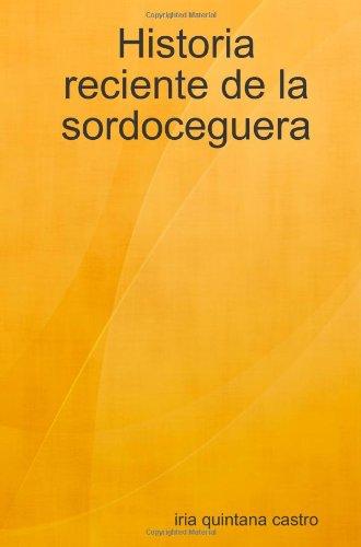Historia reciente de la sordoceguera (Spanish Edition)