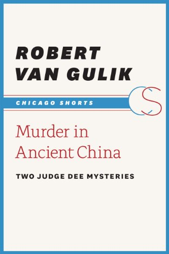 Murder in Ancient China: Two Judge Dee Mysteries (Chicago Shorts)