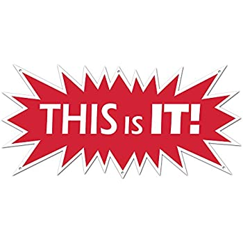 """Starburst Yard Sign /""""THIS IS IT!/"""" INCLUDES 2-8/"""" D-Wire Stakes"""