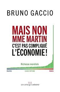 Mais non Mme Martin, c'est pas compliqué l'économie ! par Gaccio