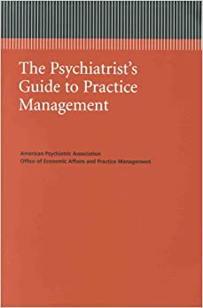 Book The Psychiatrist's Guide to Practice Management (APA Managed Care Monograph)