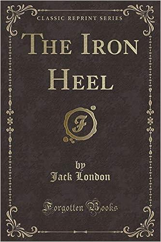 The Iron Heel (Classic Reprint): Amazon.es: London, Jack: Libros en idiomas extranjeros