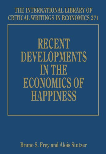 Recent Developments in the Economics of Happiness (The International Library of Critical Writings in Economics Series #2