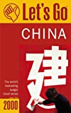 Let's Go 2000:China, Griffin Trade Paperbacks Publishing Staff and Let's Go, Inc. Staff, 0312244606