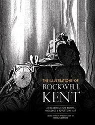 The illustrations of Rockwell Kent : 231 examples from books, magazines and advertising art / selected by Fridolf Johnson, with the collaboration of John F. H. Gorton ; with an introd. by Fridolf Johnson