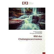 IRM des Cholangiocarcinomes