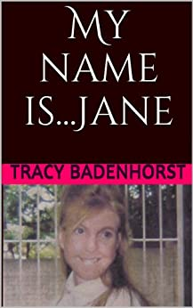 My name is...Jane by [Badenhorst, Tracy]