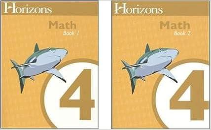 Horizons Math 4 SET of 2 Student Workbooks 4-1 and 4-2 ...
