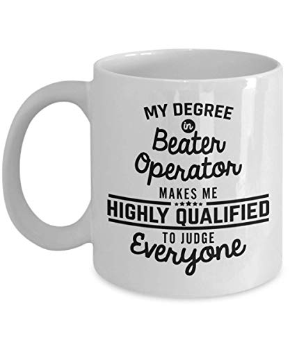 (Beater Operator Coffee Mug Funny 11 Oz Novelty Gifts Ideas For Men Woman Dad Husband Boyfriend Girlfriend Best Friend Coworker Colleague Birthday)
