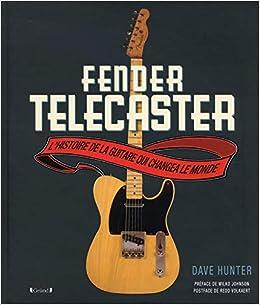 Fender Telecaster  Amazon.fr  Dave HUNTER  Livres 64fbe83545ba