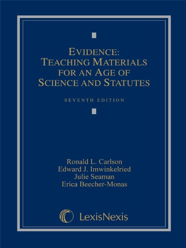 Evidence: Teaching Materials for an Age of Science and Statutes, (with Federal Rules of Evidence Appendix)