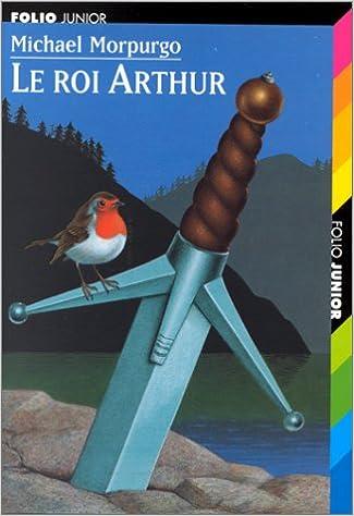 Le roi arthur (Folio Junior): Amazon.es: Michael Morpurgo: Libros en idiomas extranjeros