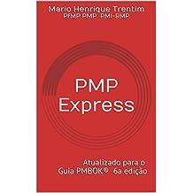 PMP Express - Guia para Certificações PMP e CAPM: Atualizado para o Guia PMBOK 6a Edição