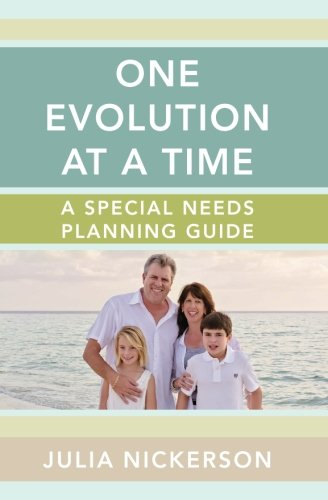 One Evolution at a Time: A Special Needs Planning Guide