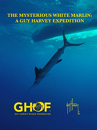 (The Mysterious White Marlin: A Guy Harvey Expedition)