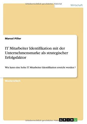 IT Mitarbeiter Identifikation mit der Unternehmensmarke als strategischer Erfolgsfaktor (German Edition)