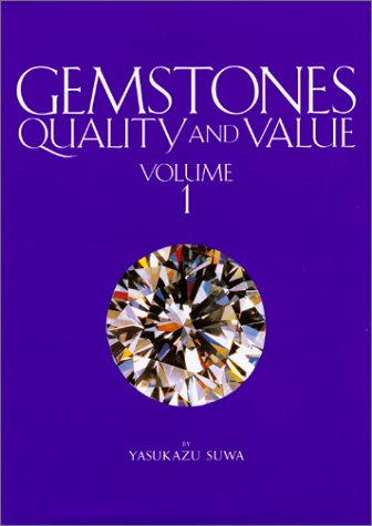 Gemstones: Quality and Value, Volume 1 (Value Gemstones)