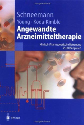 Angewandte Arzneimitteltherapie: Klinisch-pharmazeutische Betreuung in Fallbeispielen (Springer-Lehrbuch)