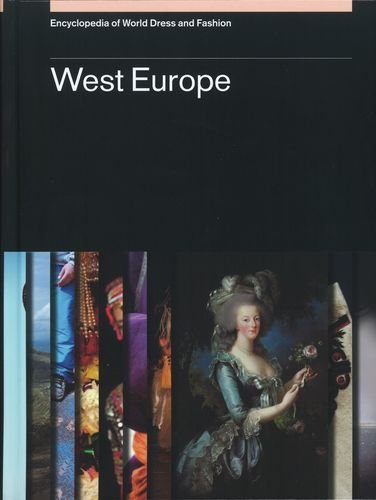 Encyclopedia of World Dress and Fashion, v8: Volume 8: West Europe