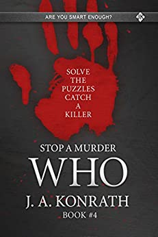 STOP A MURDER - WHO (Mystery Puzzle Book 4) by [Konrath, J.A.]