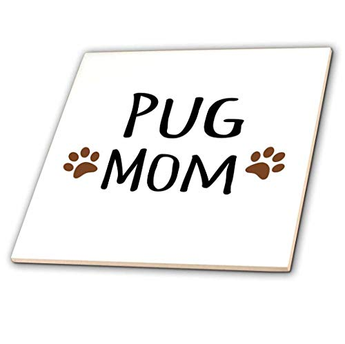 3dRose ct_154178_1 Pug Dog Mom Doggie x Breed Muddy Brown Paw Prints Doggy Lover Proud Pet Owner Mama Love Ceramic Tile, 4