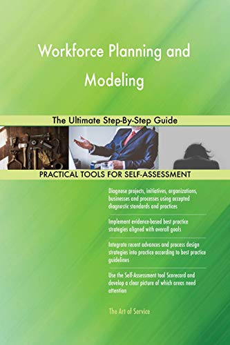Workforce Planning and Modeling The Ultimate Step-By-Step Guide (English Edition)
