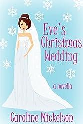 Eve's Christmas Wedding : A Novella (A Christmas Central Romantic Comedy Book 6)