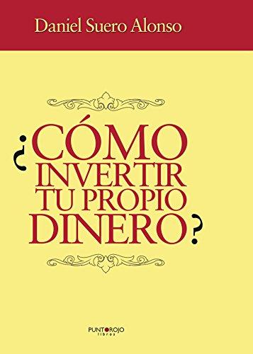 ¿Cómo invertir tu propio dinero? (Spanish Edition) by [Daniel Eduardo Suero