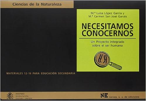 NECESITAMOS CONOCERNOS. Un Proyecto integrado del ser humano: Mª Luisa y San José, Mª Carmen López: 9788427713840: Amazon.com: Books