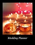 Wedding Planner: Perfect Organizer Book, Budget Savvy Expense Tracker, Essential To Do Lists, Timeline Pages, Candles & Rose Cover (Bridal Book)