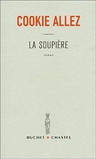 La soupière : roman, Allez, Cookie