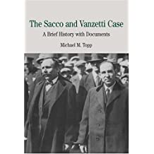 The Sacco and Vanzetti Case: A Brief History with Documents (The Bedford Series in History and Culture)